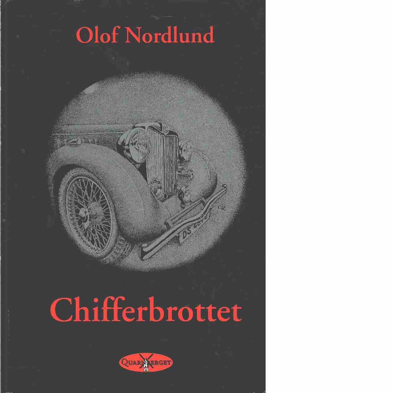 Chifferbrottet : detektivroman - Nordlund, Olof