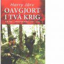 Oavgjort i två krig : Finland - Sovjetunionen 1939-1944 - Järv, Harry