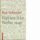 Flykten från Berlin 1942  - Schueler, Kaj