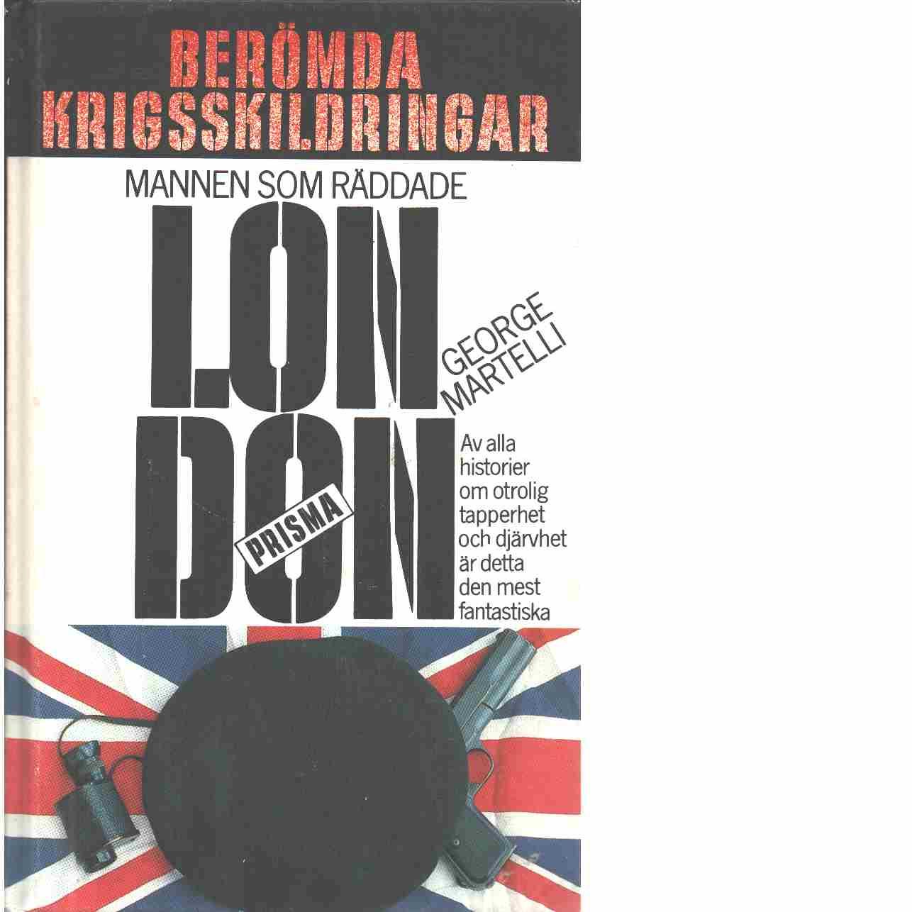 Mannen som räddade London : berättelsen om Michel Hollard - Martelli, George