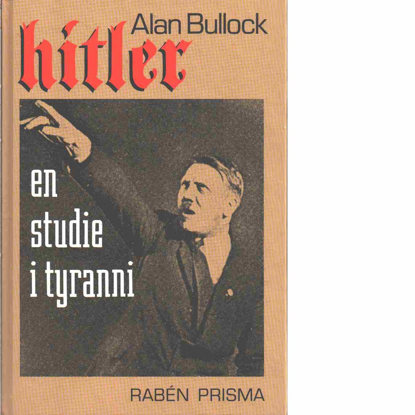 Hitler : en studie i tyranni -  Bullock, Alan