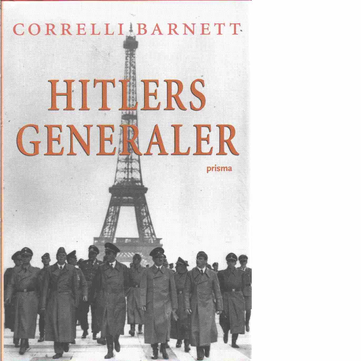 Hitlers generaler - Red. Barnett, Correlli