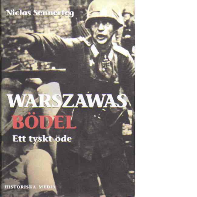 Warszawas bödel : ett tyskt öde - Sennerteg, Niclas
