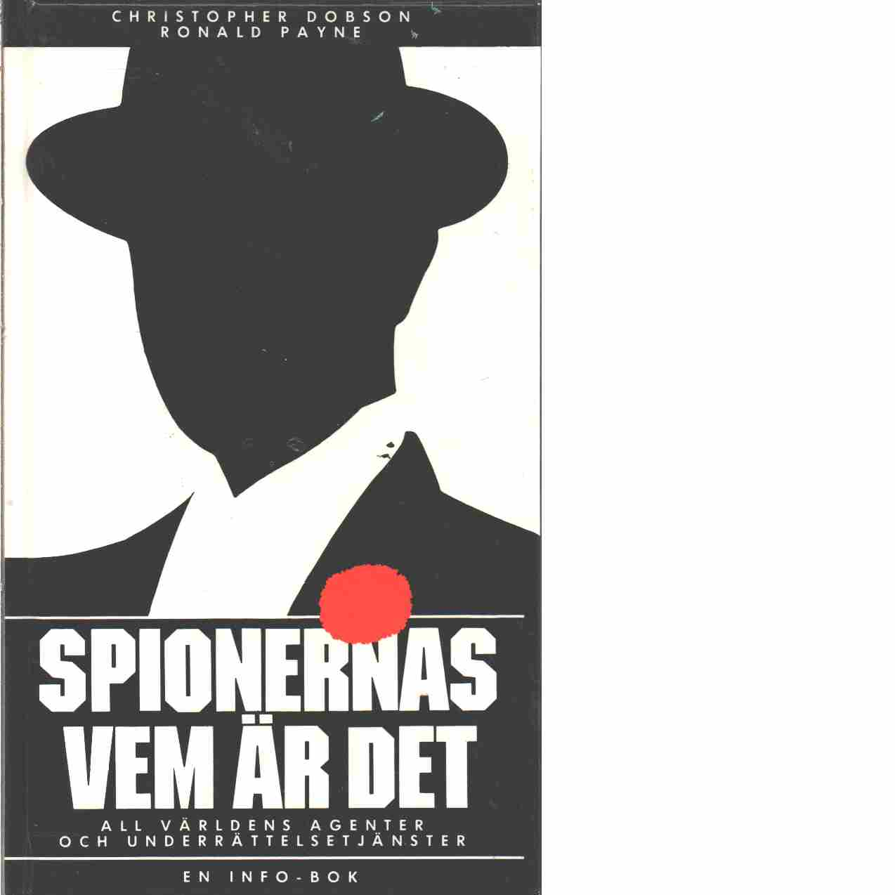 Spionernas Vem är det : all världens agenter och underrättelsetjänster - Dobson, Christopher och Payne, Ronald
