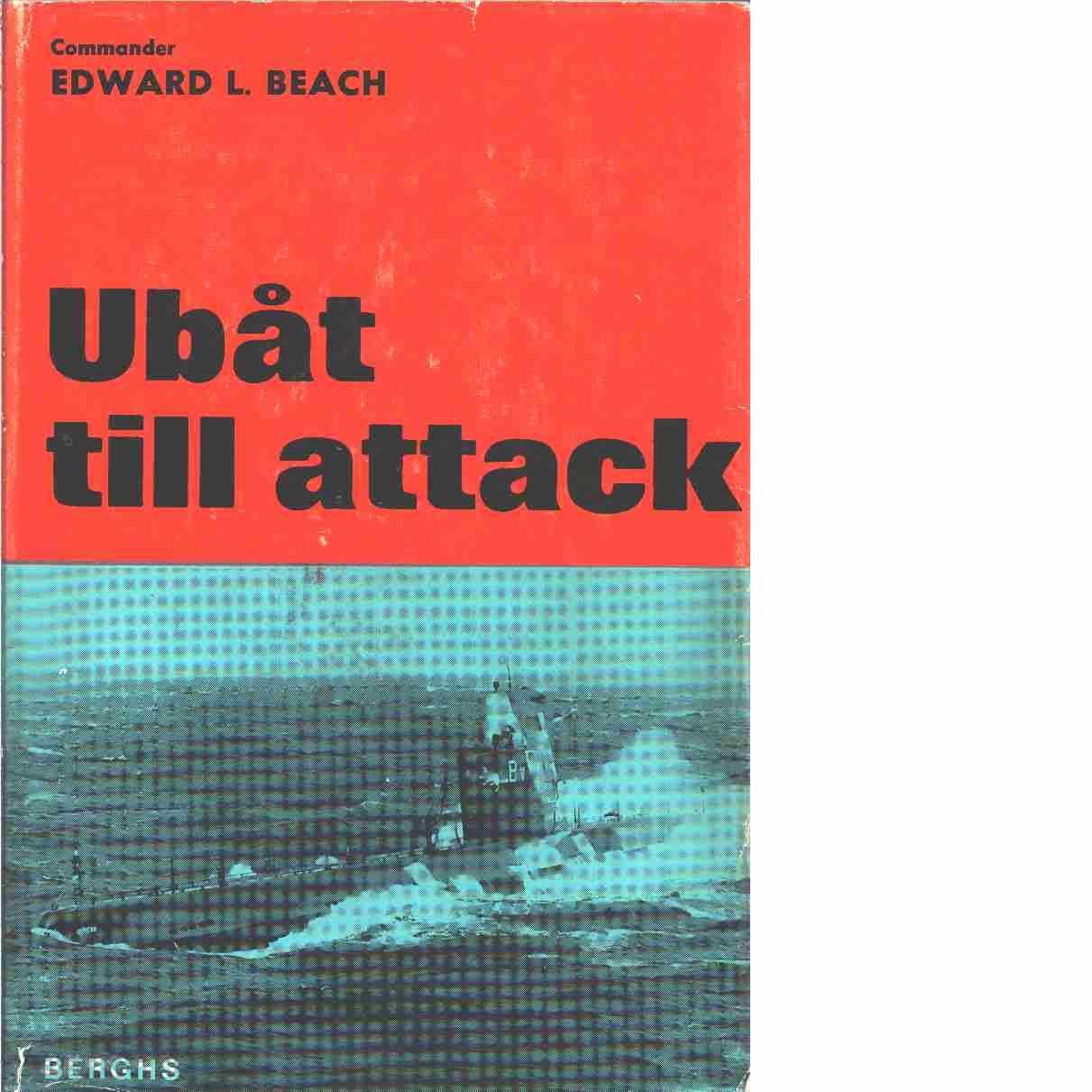 Ubåt till attack - Beach, Edward L.