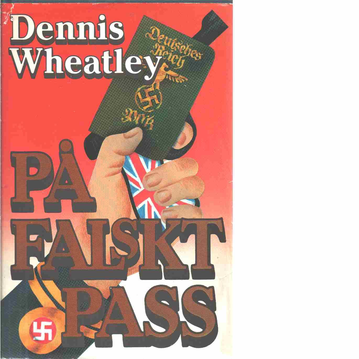 På falskt pass  - Wheatley, Dennis