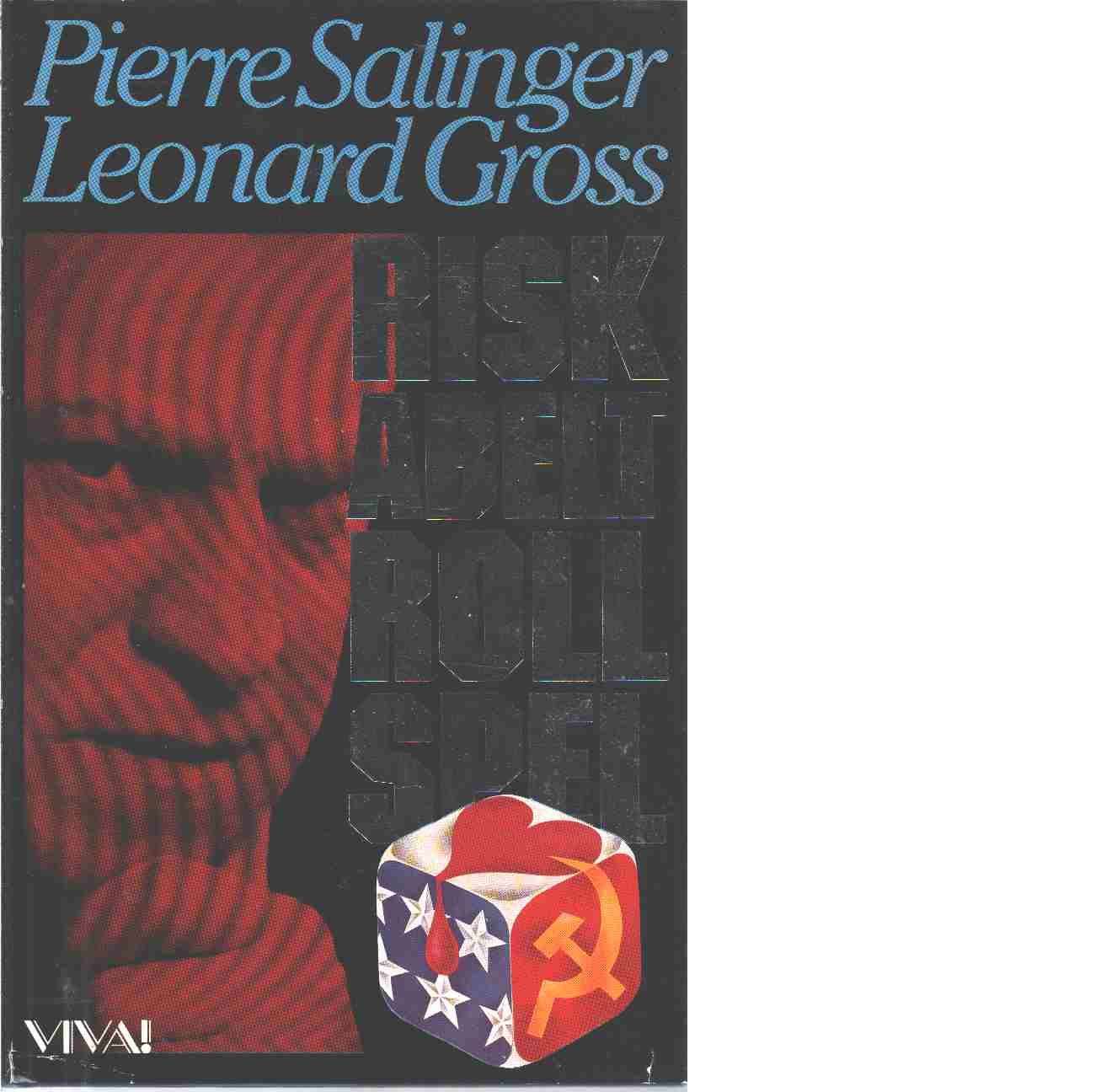 Riskabelt rollspel  - Salinger, Pierre  och Gross, Leonard