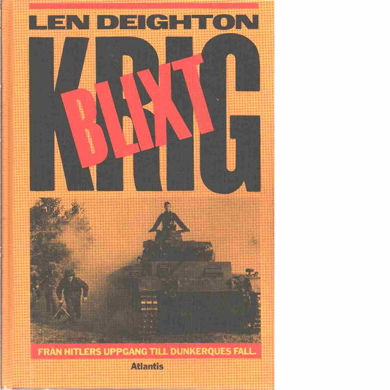 Blixtkrig : från Hitlers uppgång till Dunkerques fall - Deighton, Len