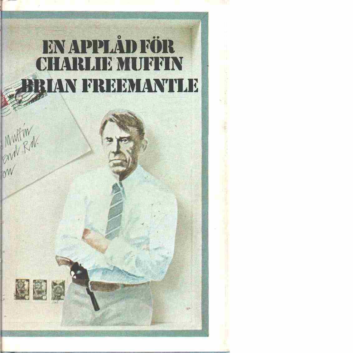 En applåd för Charlie Muffin - Freemantle, Brian