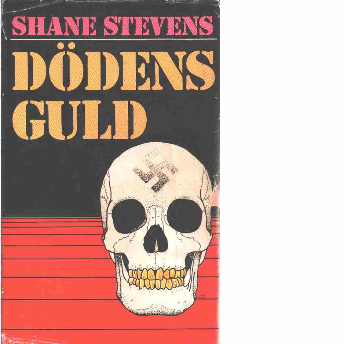 Dödens guld - Stevens, Shane