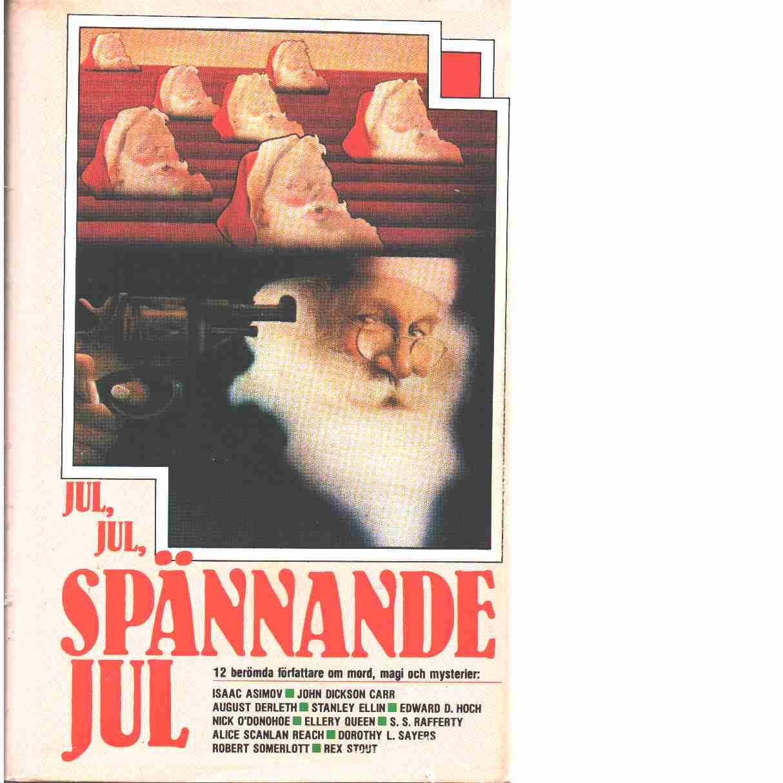 Jul, jul, spännande jul : en novellsamling : [12 berömda författare om mord, magi och mysterier - Red. Waugh, Carol-Lynn Rössel