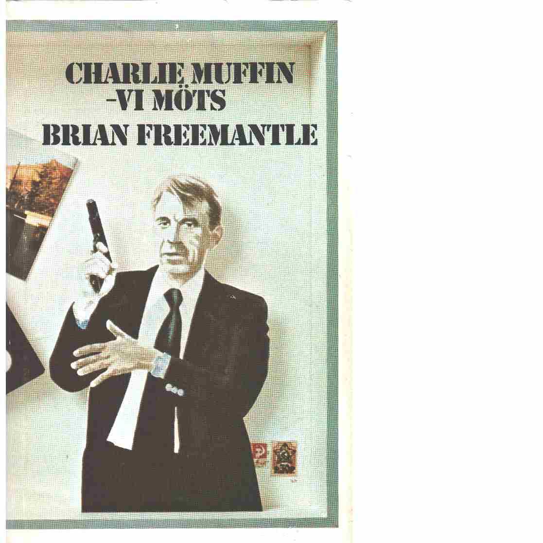 Charlie Muffin - vi möts! - Freemantle, Brian