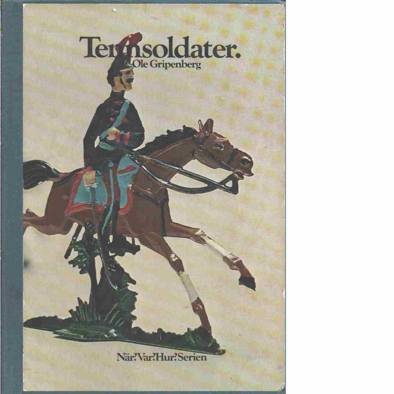 Tennsoldater som leksaker, samlarfigurer och undervisningsmaterial - Gripenberg, Ole