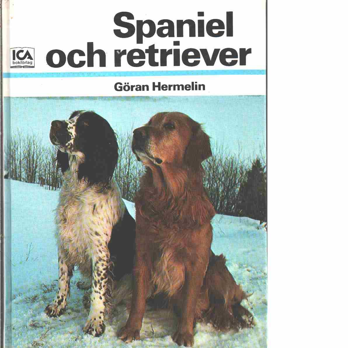 Spaniel och retriever - Hermelin, Göran
