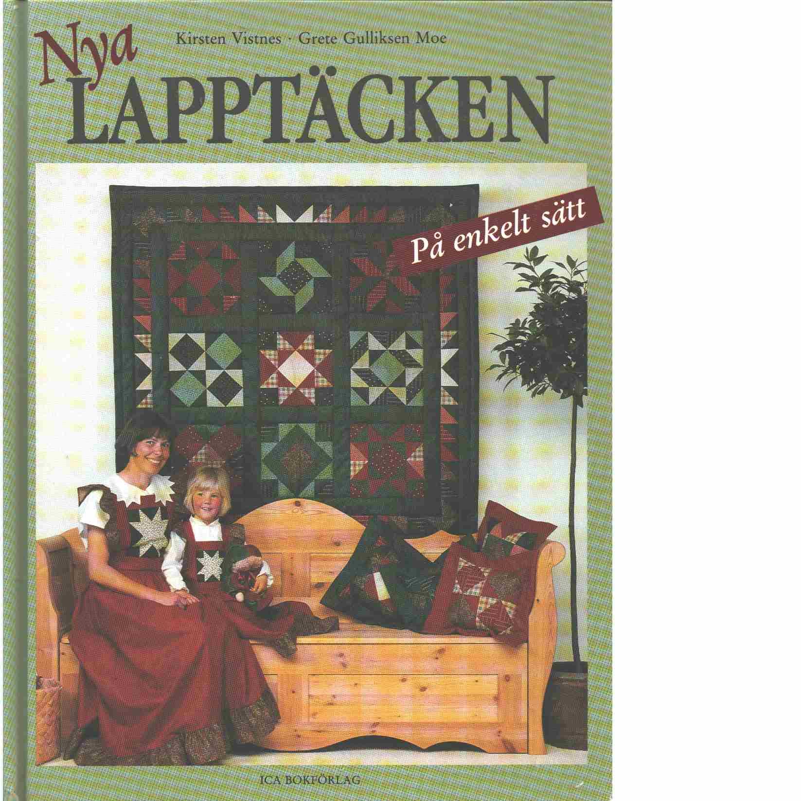 Nya lapptäcken : [på enkelt sätt] - Vistnes, Kirsten och Moe, Grete Gulliksen