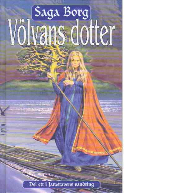 Jarastavens vandring. Bok 1, Völvans dotter - Borg, Saga