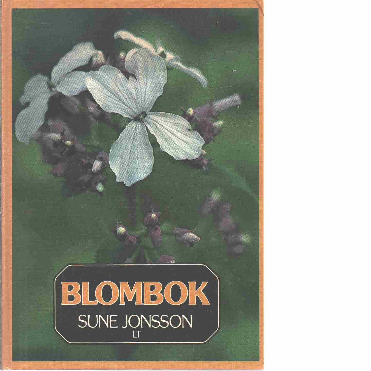 Blombok : bilder av markens örter, ris och träd - Jonsson, Sune