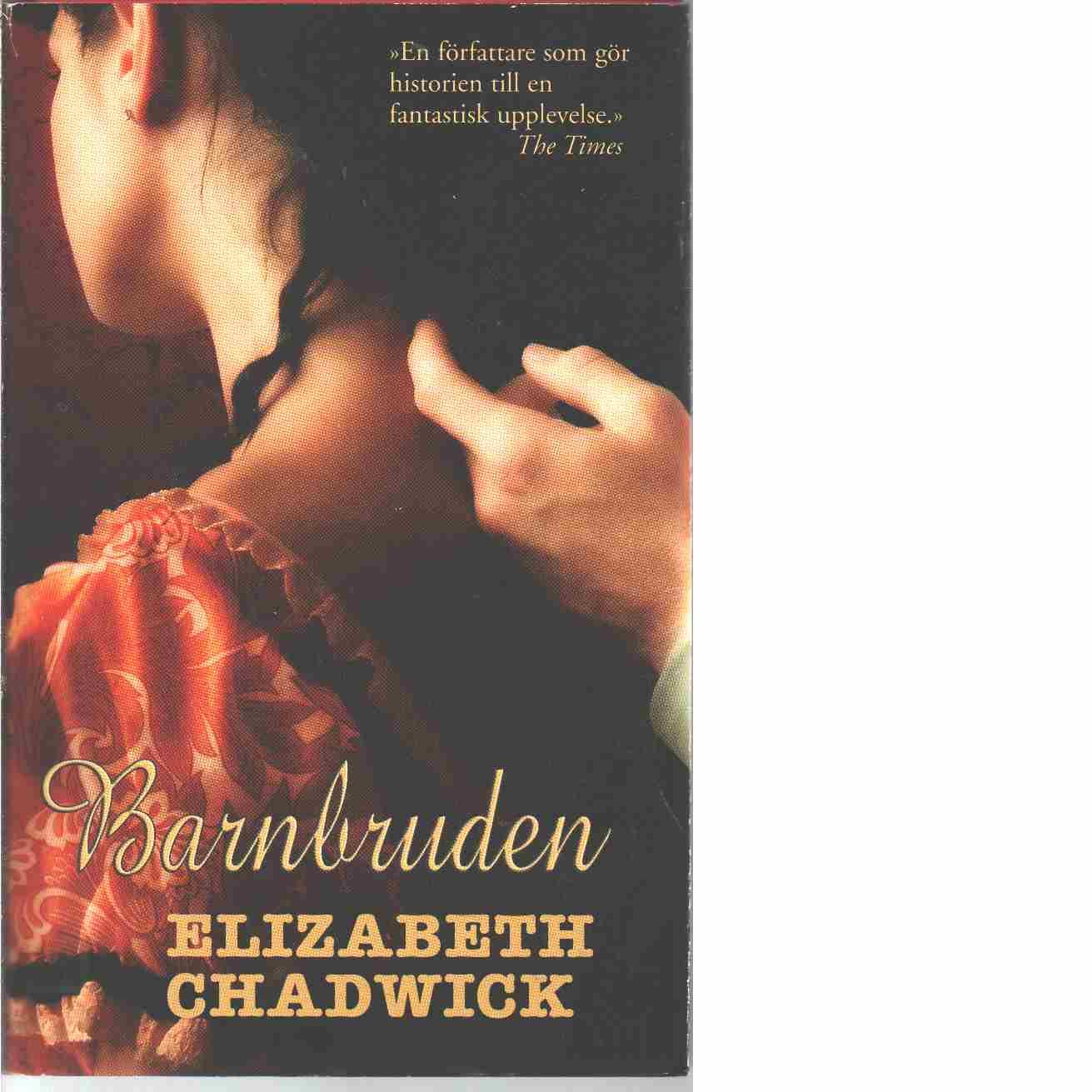 Barnbruden - Chadwick, Elizabeth