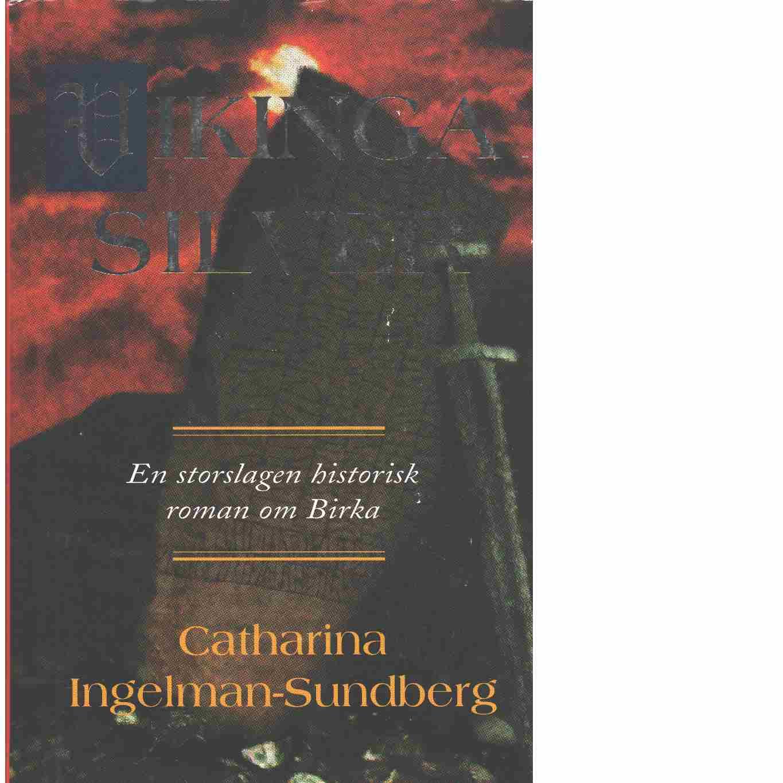 Vikingasilver  - Ingelman-Sundberg, Catharina