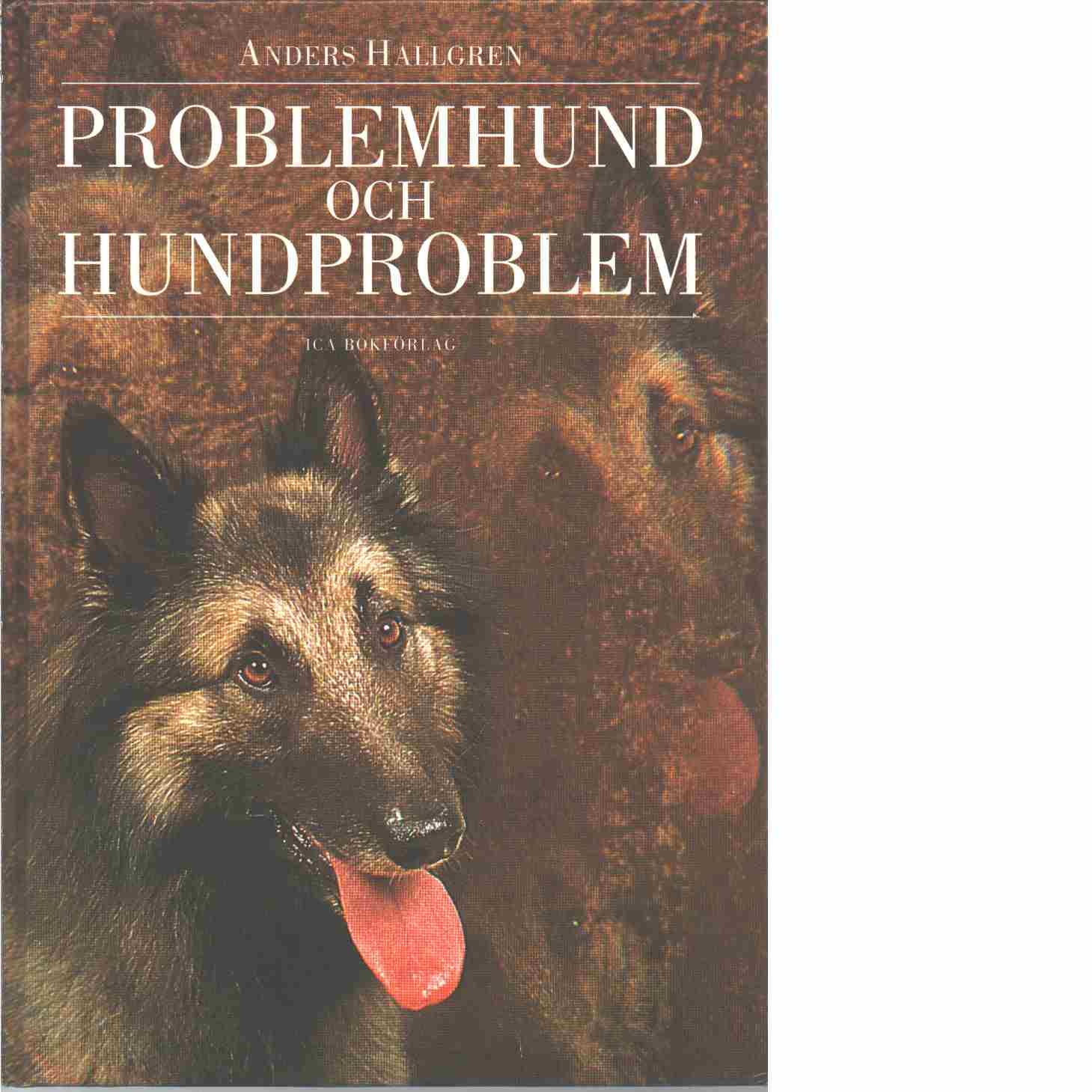 Problemhund och hundproblem - Hallgren, Anders