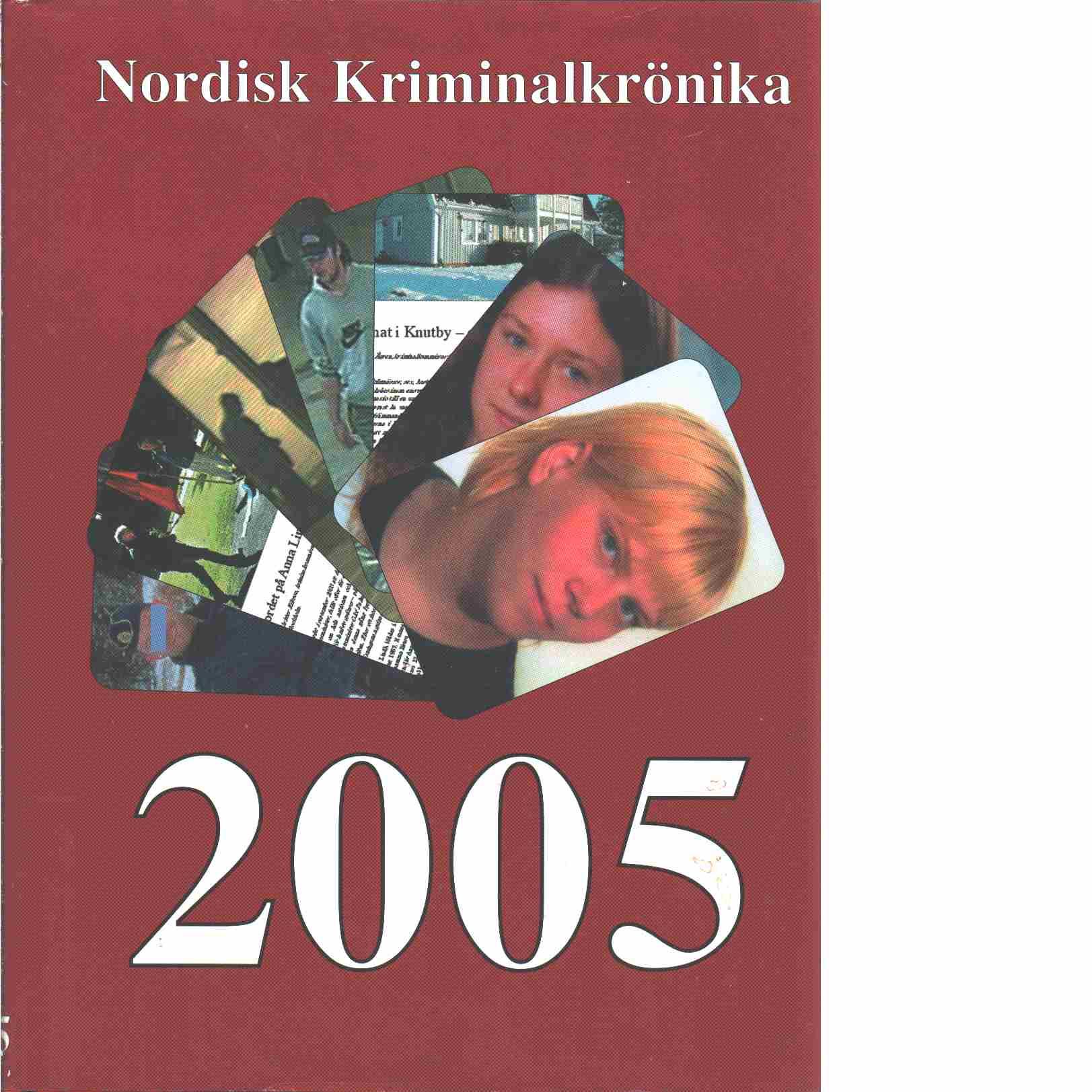 Nordisk kriminalkrönika 2005 - Red. Nordiska polisidrottsförbundet