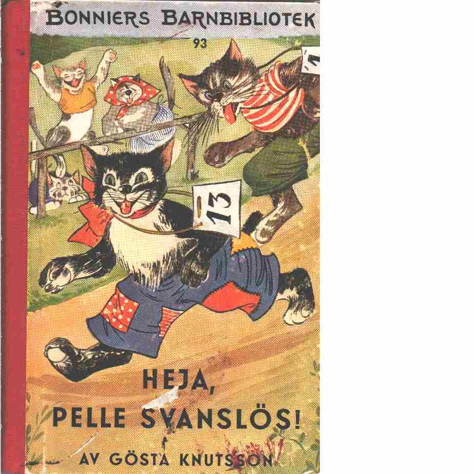 Heja Pelle Svanslös! - Knutsson, Gösta