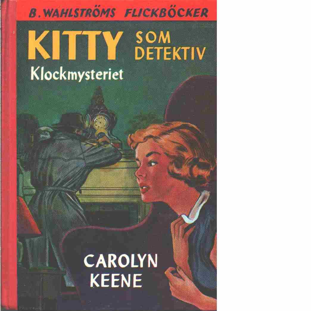 Kitty som detektiv : klockmysteriet - Keene, Carolyn