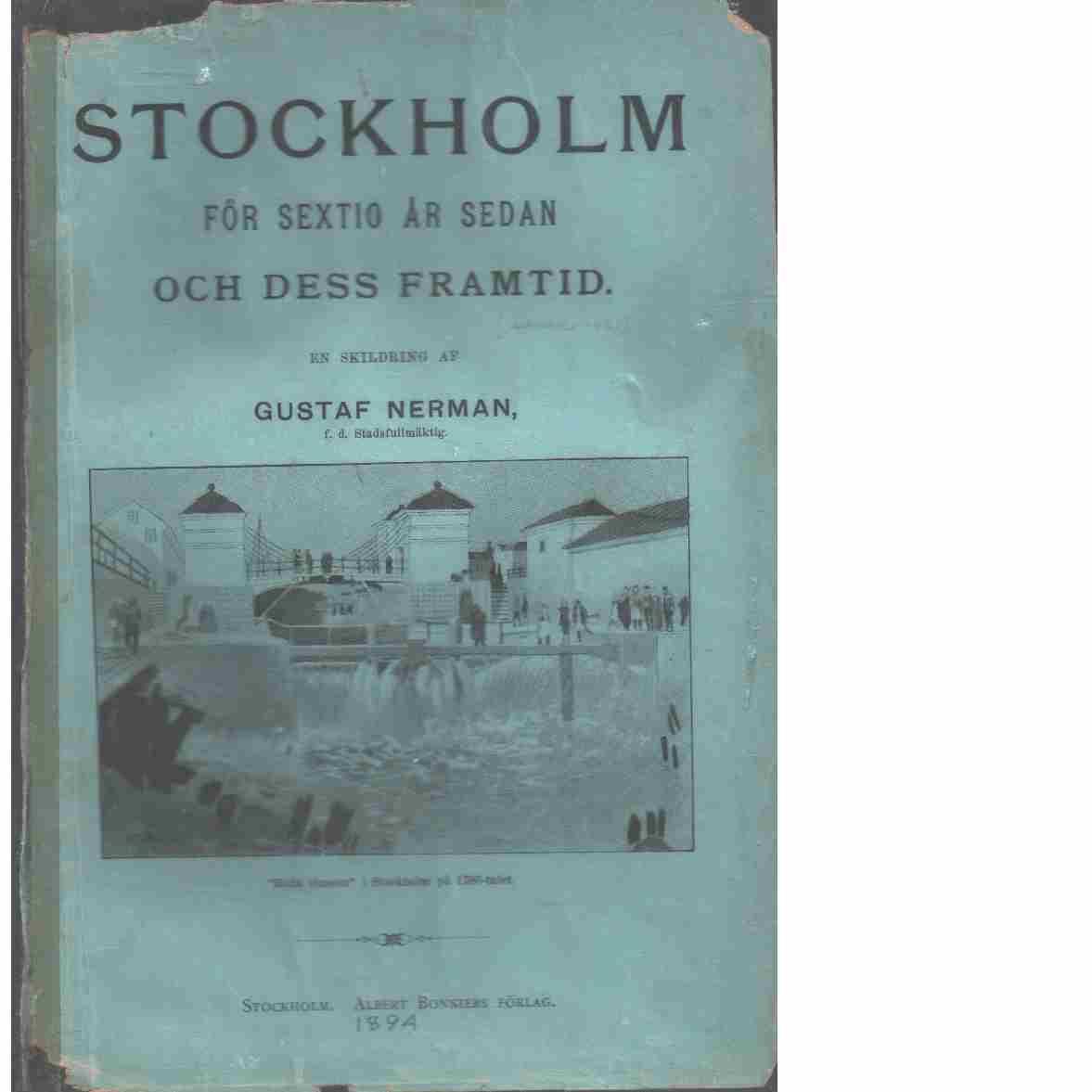 Stockholm för sextio år sedan och dess framtid  - Nerman, Gustaf
