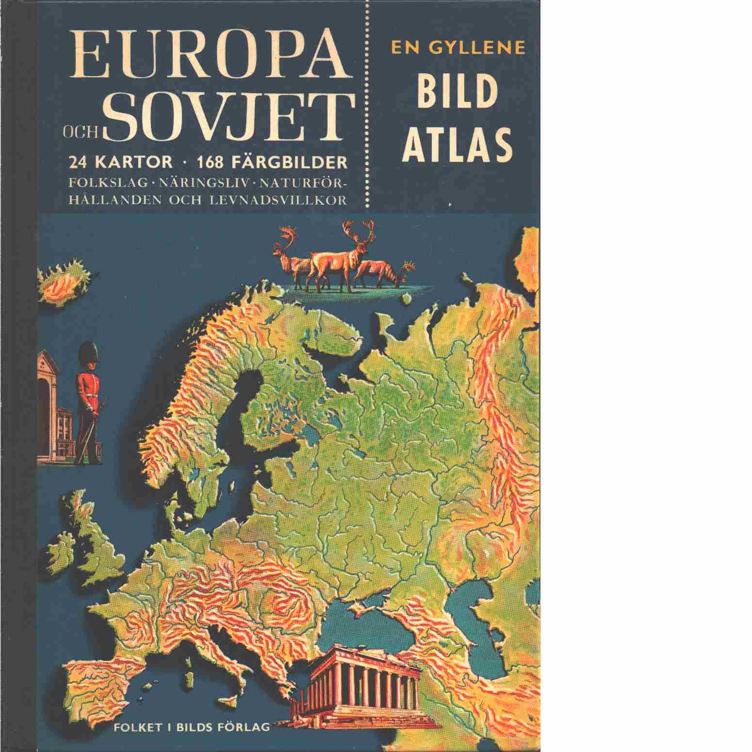 FIB:s gyllene bildatlas. 3.  Europa och Sovjet - Red. Bacon, Phillip och Collins, Henry Hill