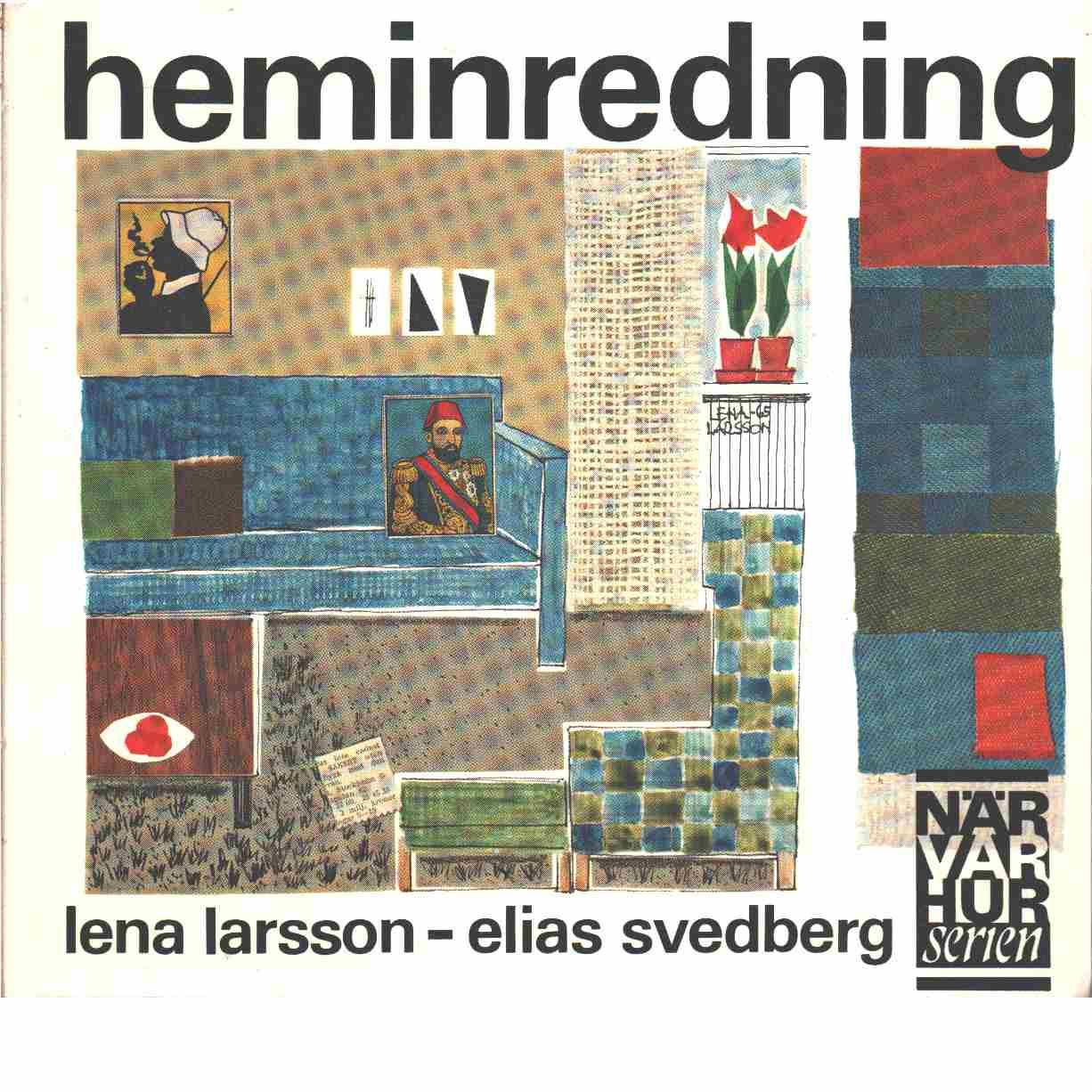 Heminredning - Svedberg, Elias  och Larsson, Lena