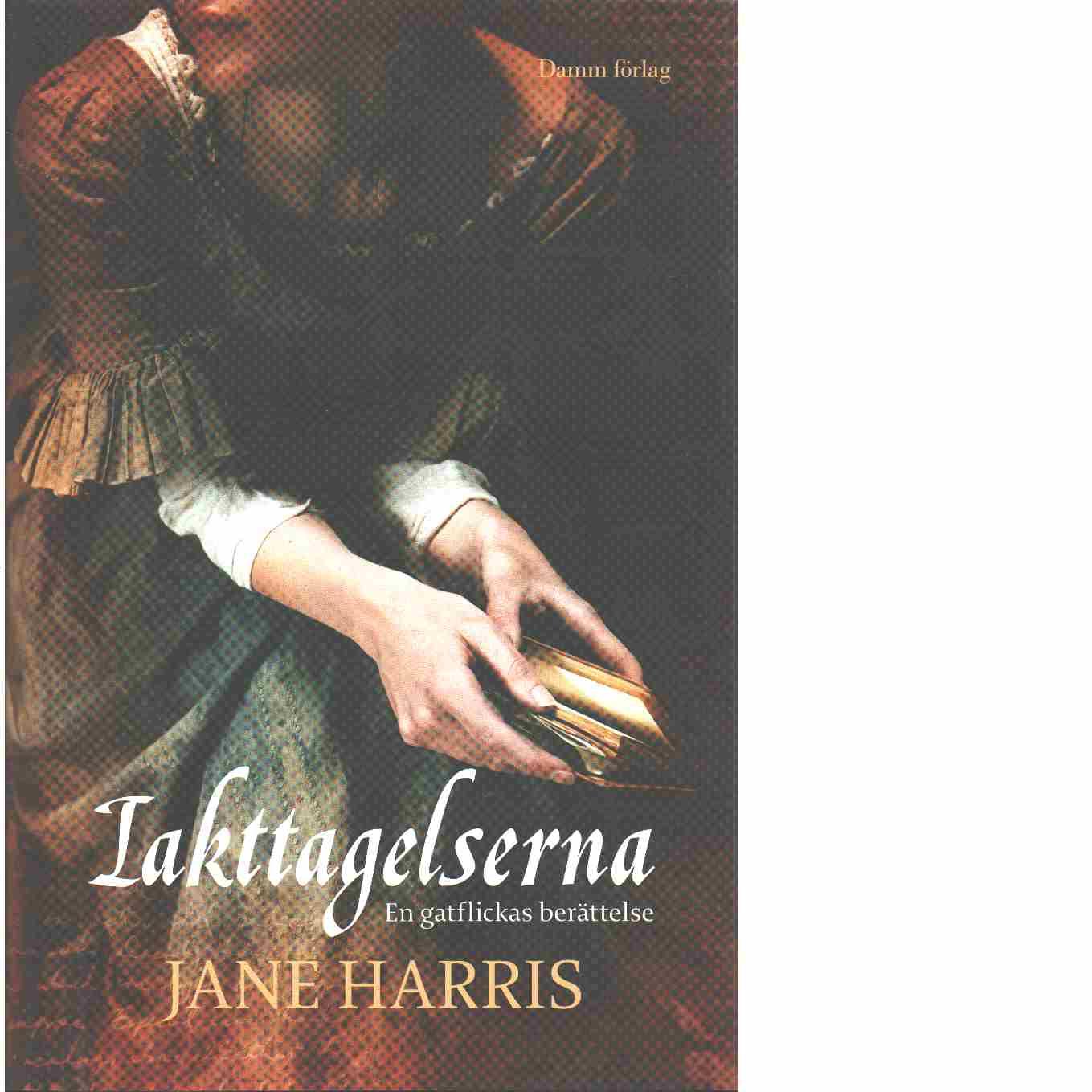 Iakttagelserna : en gatflickas berättelse - Harris, Jane