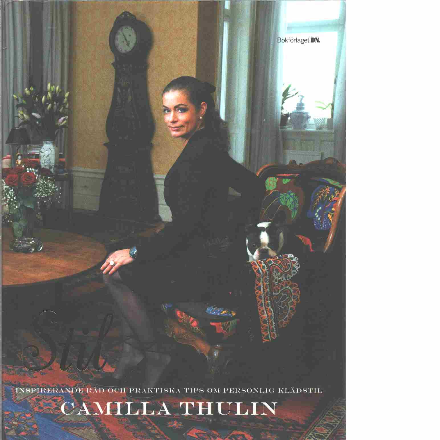 Stil : inspirerande råd och praktiska tips om personlig klädstil  - Thulin, Camilla