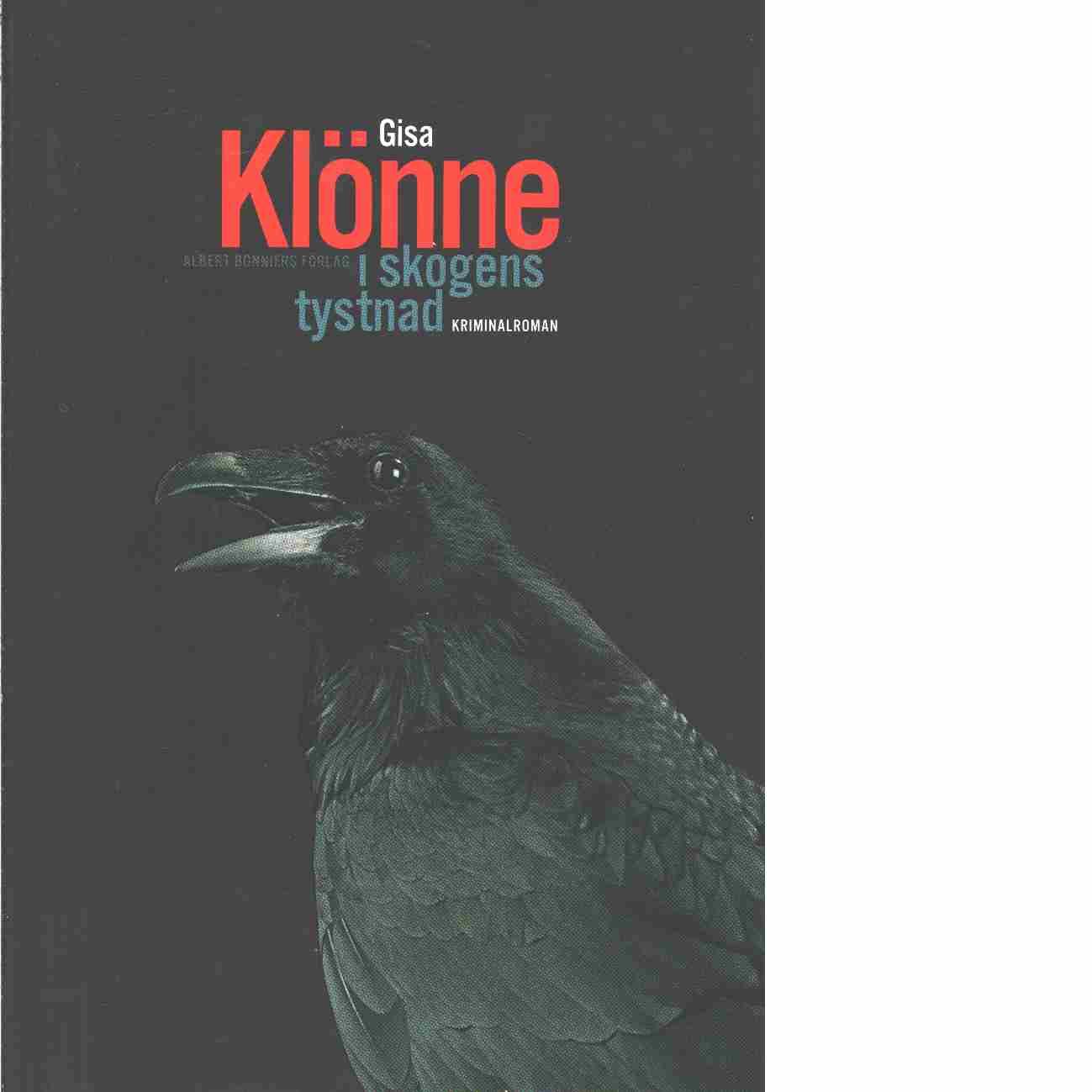 I skogens tystnad : kriminalroman - Klönne, Gisa
