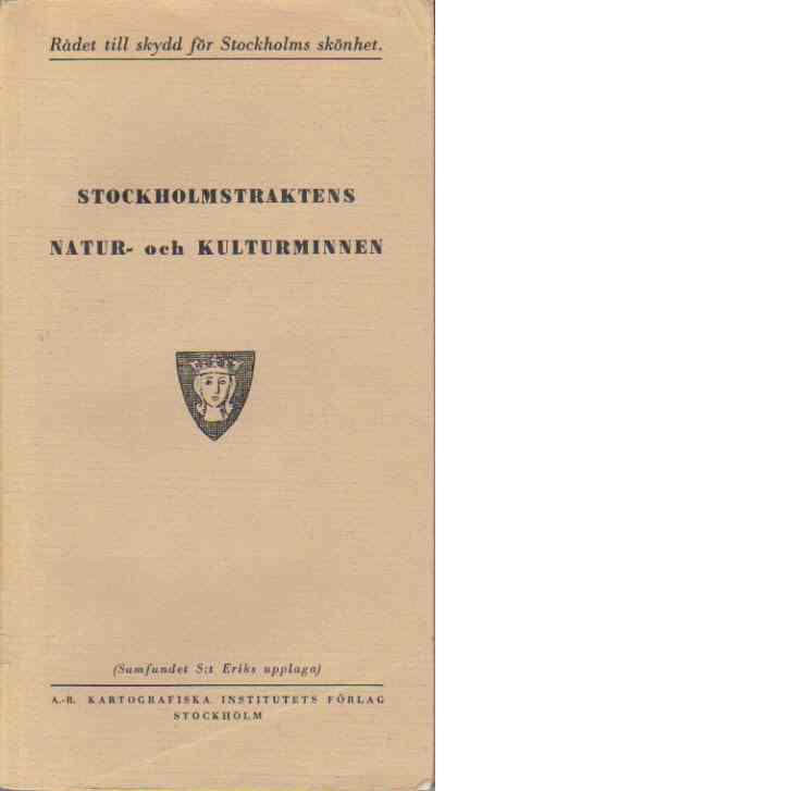 Stockholmstraktens Natur- och kulturminnen - Rådet till skydd för Stockholms skönhet