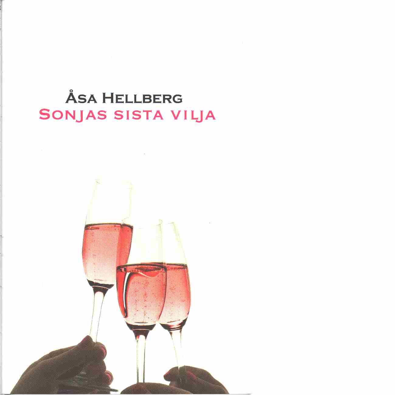 Sonjas sista vilja - Hellberg, Åsa