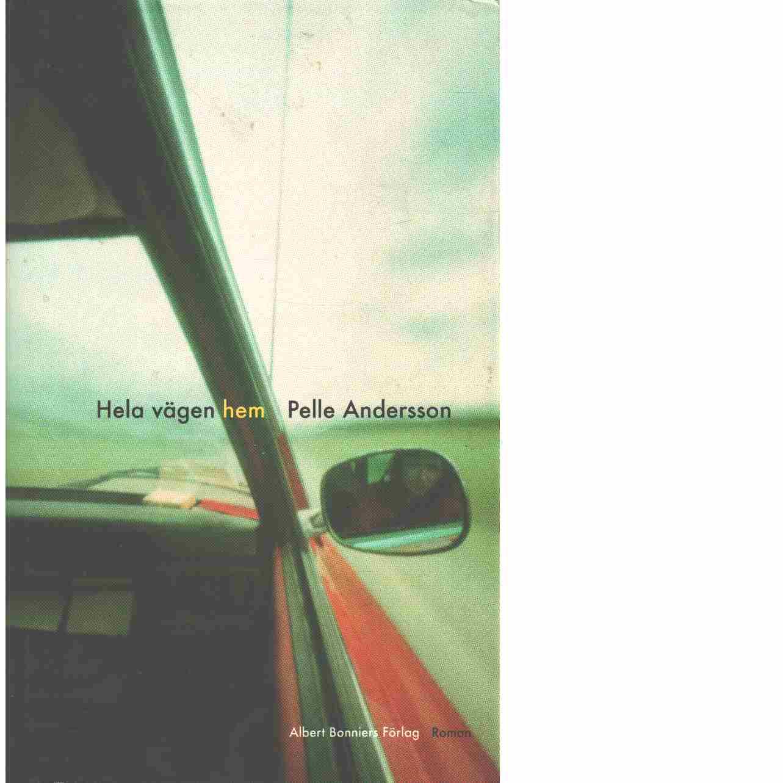 Hela vägen hem - Andersson, Pelle