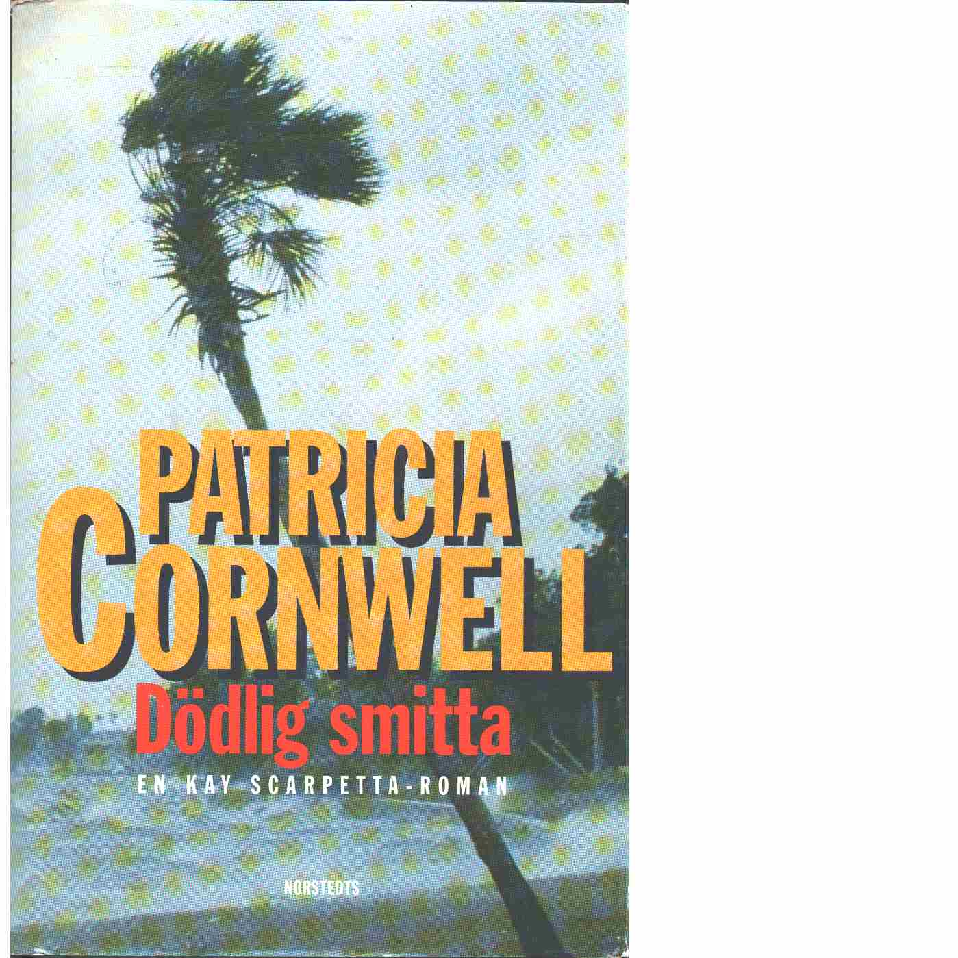 Dödlig smitta - Cornwell, Patricia Daniels