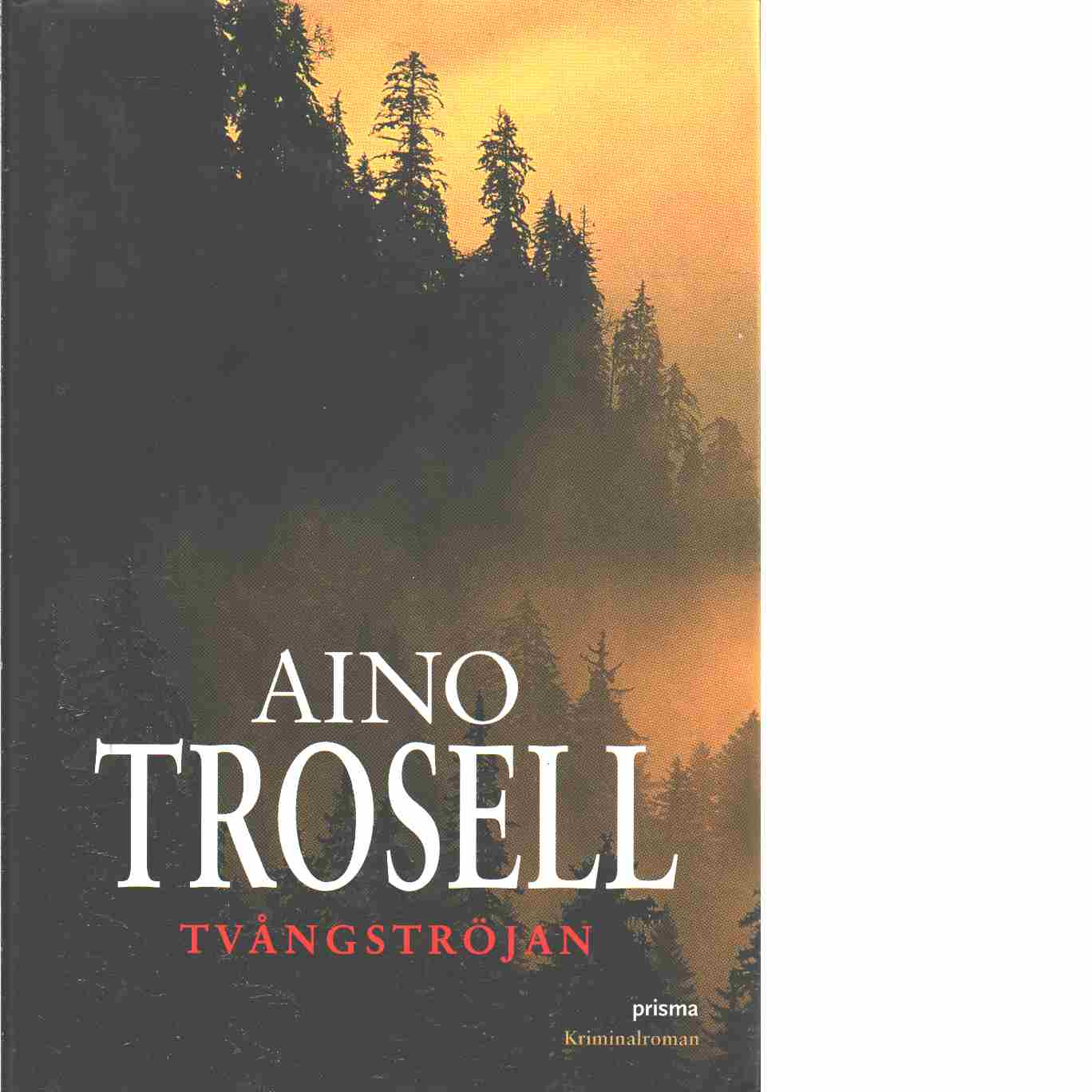 Tvångströjan - Trosell, Aino