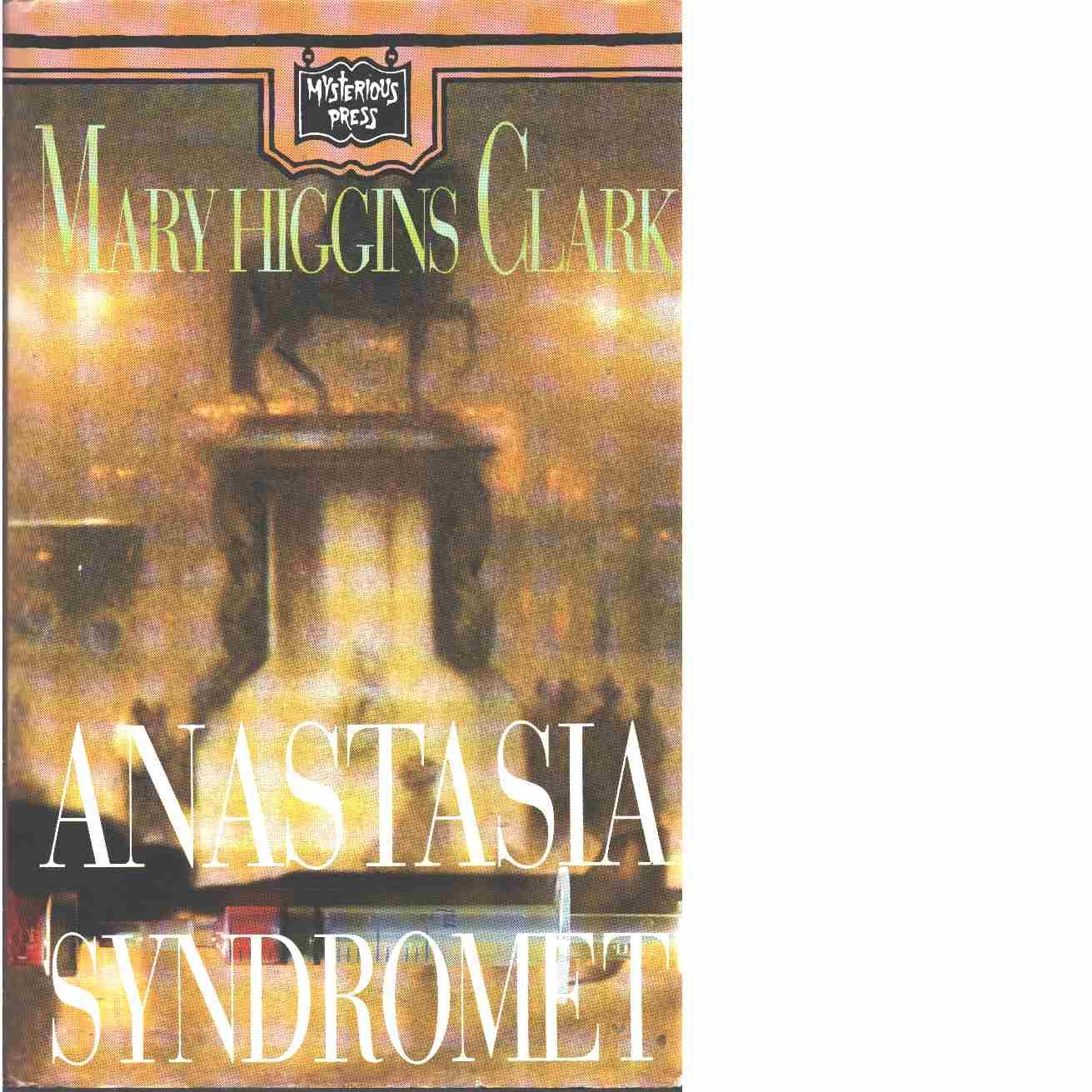 Anastasiasyndromet  - Clark, Mary Higgins