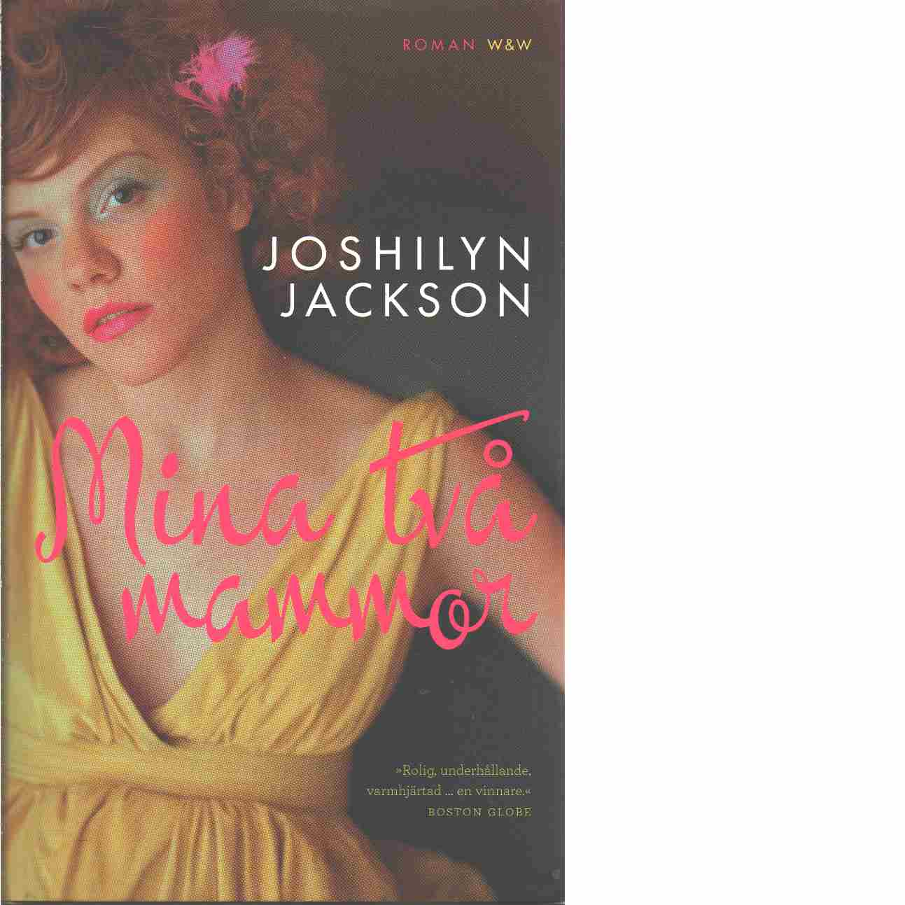 Mina två mammor - Jackson, Joshilyn