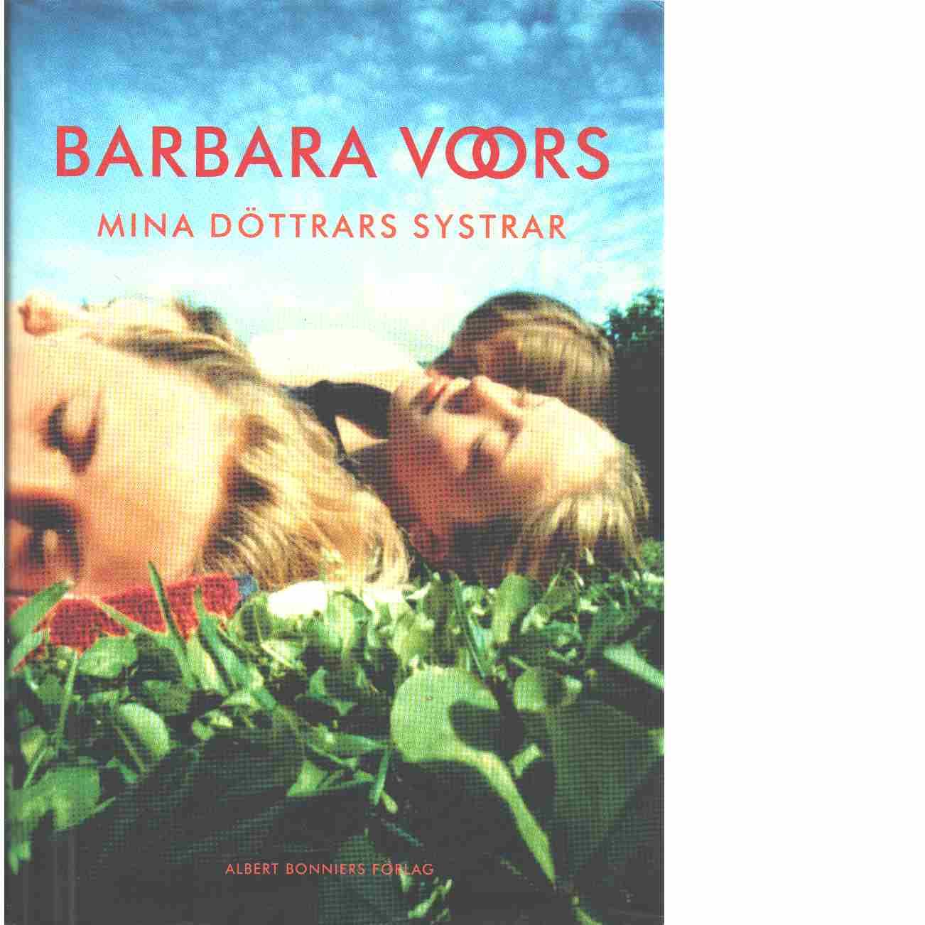 Mina döttrars systrar - Voors,  Barbara