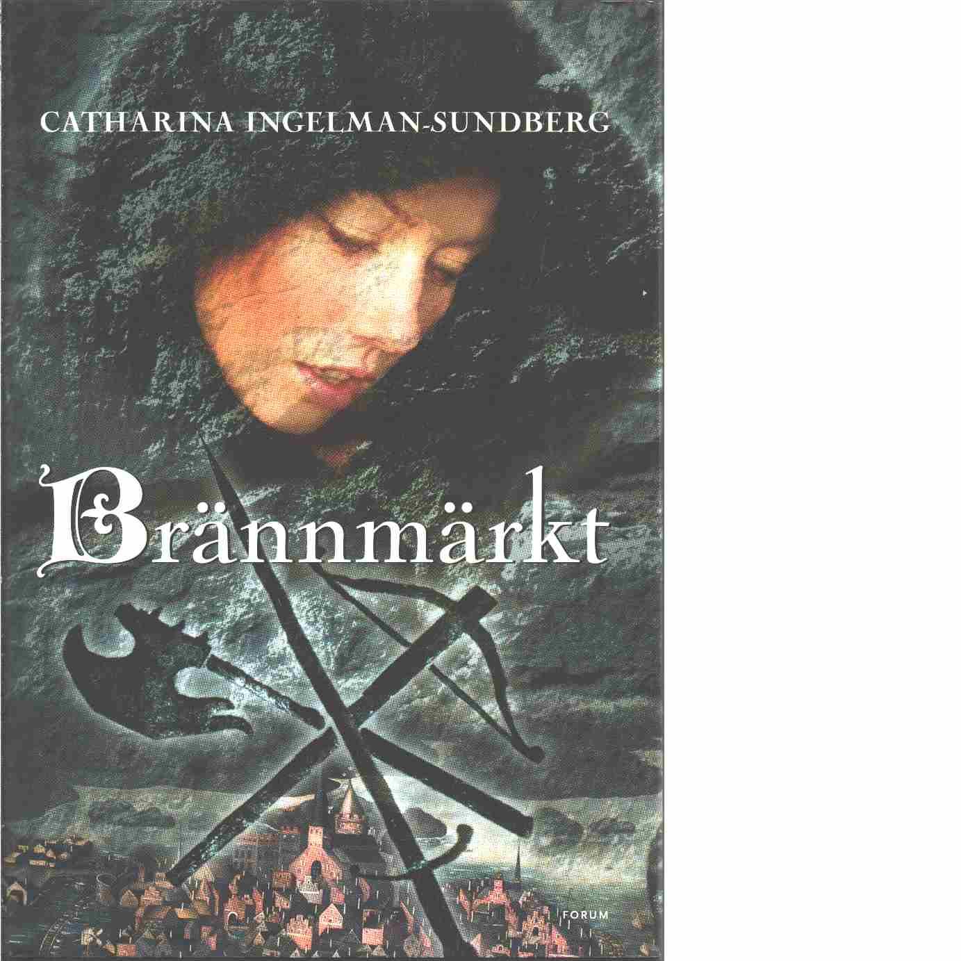 Brännmärkt - Ingelman-Sundberg, Catharina