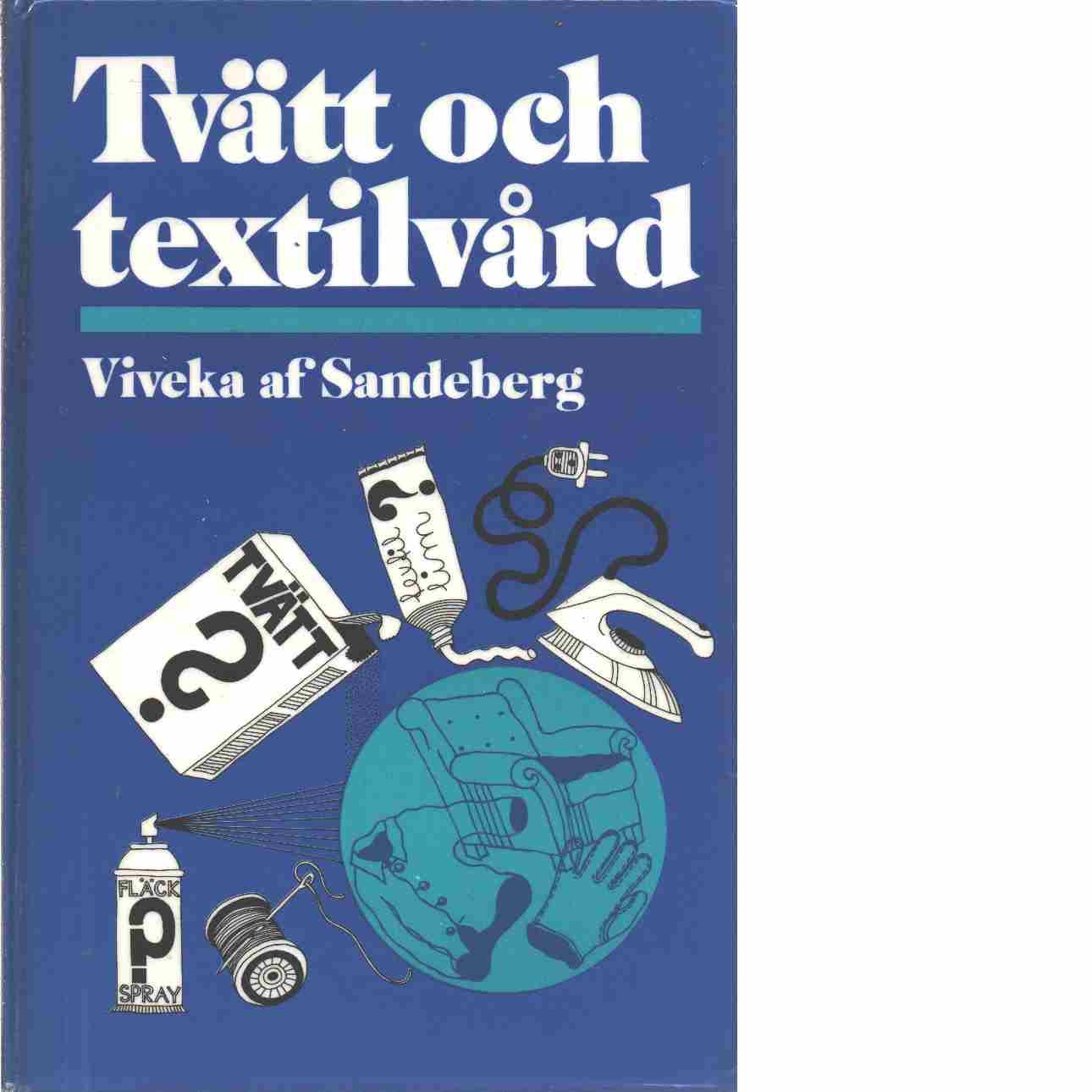 Tvätt och textilvård.  - Sandeberg, Viveka af