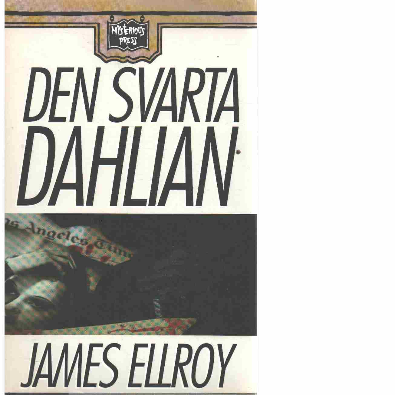 Den svarta dahlian  - Ellroy, James