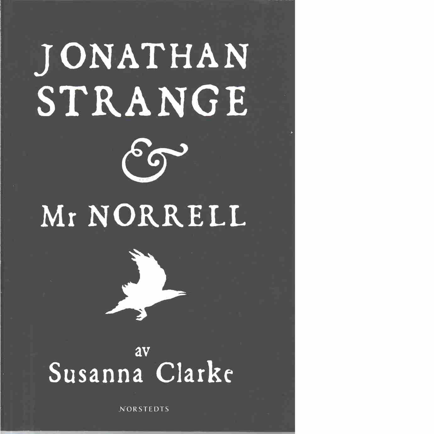 Jonathan Strange & Mr Norrell  - Clarke, Susanna
