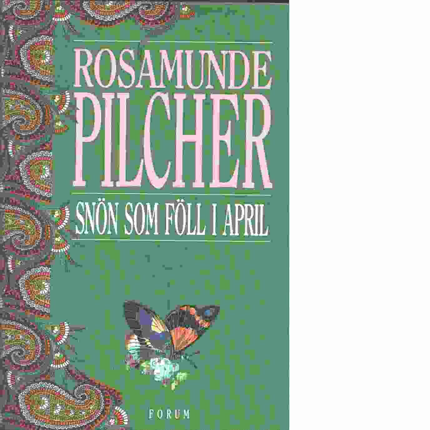 Snön som föll i april - Pilcher, Rosamunde