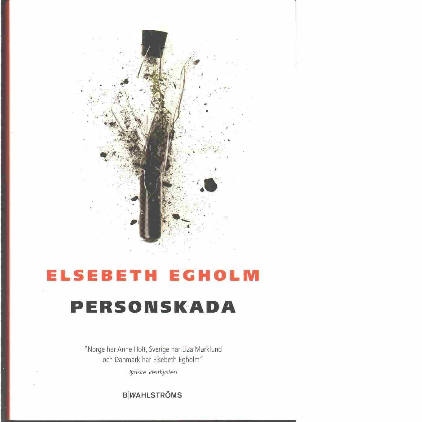 Personskada - Egholm, Elsebeth