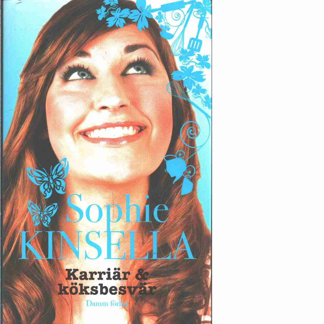 Karriär & köksbesvär - Kinsella, Sophie