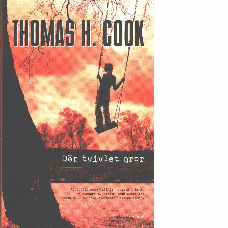 Där tvivlet gror  - Cook, Thomas H.