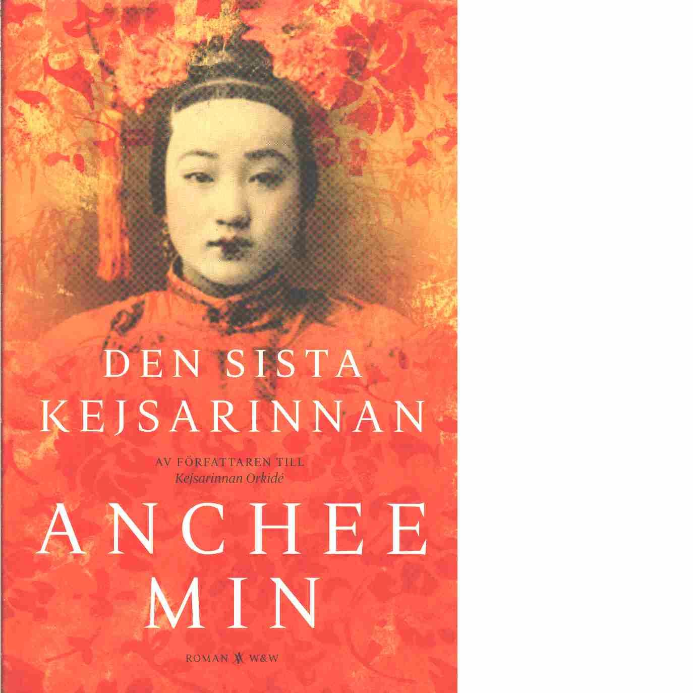 Den sista kejsarinnan - Min, Anchee